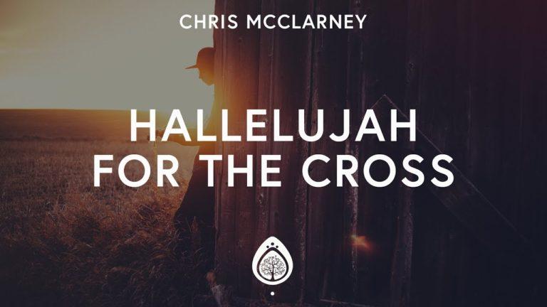 Hallelujah For the Cross!